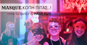Masque Κοπή Πίτας – Time to DANCE and HAVE FUN